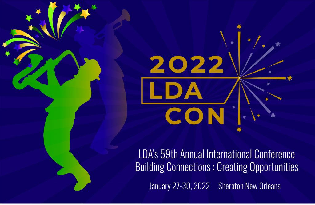 2022 LDA CON, LDA's 59th Annual International Conference. Building Connections: Creating Opportunities. January 27-30, 2022, Sheraton New Orleans